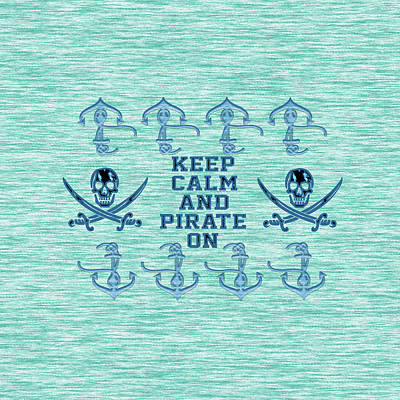 Keep Calm And Pirate On Typography Original