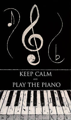 Keep Calm And Play The Piano Art Print by Wayne Cantrell