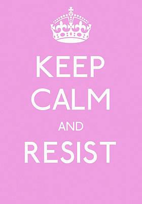 Keep Calm And Resist Art Print by Susan Maxwell Schmidt