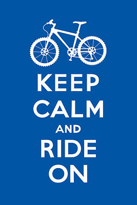 Digital Art - Keep Calm And Ride On - Mountain Bike - Blue by Andi Bird