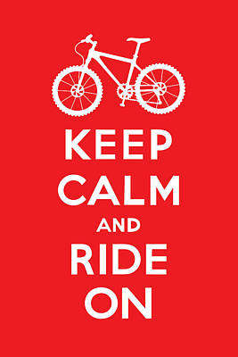 Digital Art - Keep Calm And Ride On - Mountain Bike - Red by Andi Bird