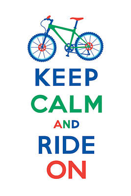 Keep Calm And Carry On Digital Art - Keep Calm And Ride On - Mountain Bike by Andi Bird