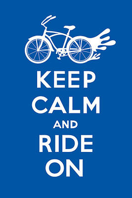 Keep Calm And Carry On Digital Art - Keep Calm And Ride On Cruiser - Blue by Andi Bird