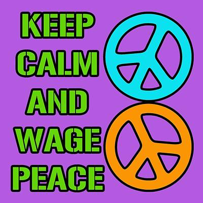 Royalty-Free and Rights-Managed Images - Keep Calm and Wage Peace by David G Paul