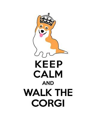 Cute Dogs Digital Art - Keep Calm And Walk The Corgi by Antique Images
