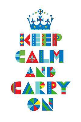 Keep Calm And Carry On Digital Art - Keep Calm Carry On  by Andi Bird