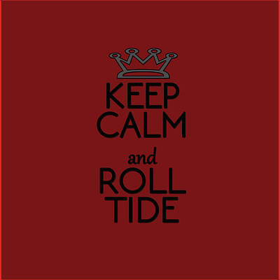 Tapestry - Textile - Keep Calm Roll Tide 2 by Jane Biven