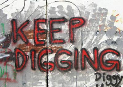 Photograph - Keep Digging by Munir Alawi