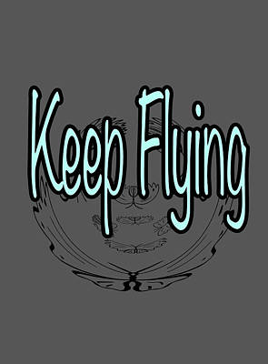 Mixed Media - Keep Flying Text by Lisa Stanley