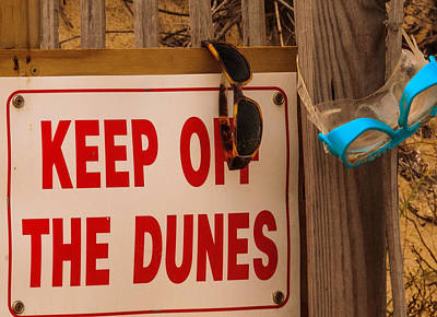 Photograph - Keep Off The Dunes by John Harding