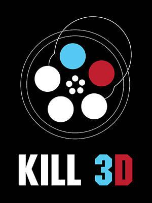 Digital Art - Kill 3d by Mike Lopez