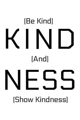 Photograph - Kindness Black Text by Joseph S Giacalone
