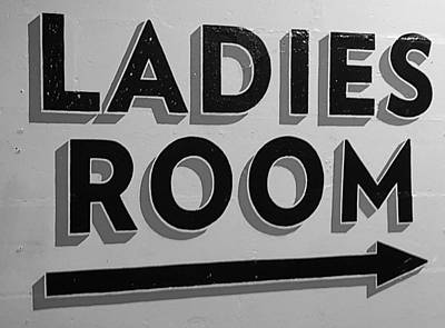 Photograph - Ladies Room Black And White by Rob Hans