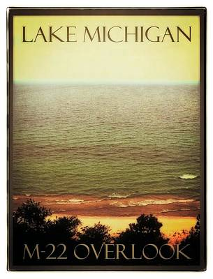 Photograph - Lake Michigan M-22 Overlook by Michelle Calkins