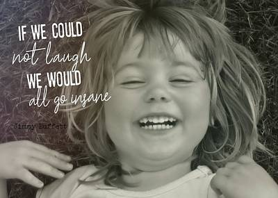 Laugh Quote Art Print by JAMART Photography
