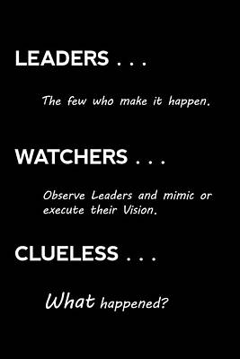Leaders, Watchers, And Clueless . . . Art Print