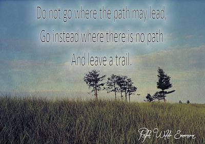 Lead The Life Photograph - Leave A Trail Emerson Quote by Dan Sproul