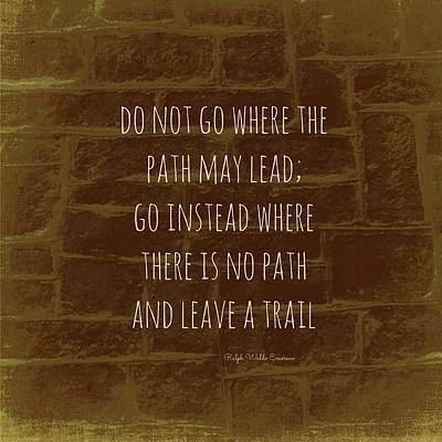 Leave A Trail Emerson Quote V3 Art Print by Brandi Fitzgerald