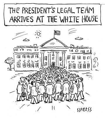 Drawing - Legal Team Arrives At The White House by David Sipress