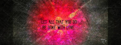 Digital Art - Let All That You Do Be Done In Love by Christine Nichols