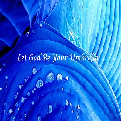 Photograph - Let God Be Your Umbrella by Carolyn Repka