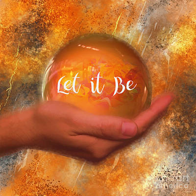Digital Art - Let It Be 2016 by Kathryn Strick