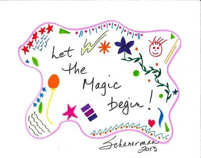 Drawing - Let The Magic Begin by Susan Schanerman