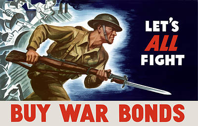 United States Mixed Media - Let's All Fight Buy War Bonds by War Is Hell Store