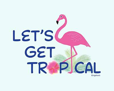 Digital Art - Let's Get Tropical With Pink Flamingo by Inge Lewis