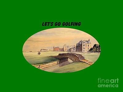 Scotland Painting - Let's Go Golfing - St Andrews Golf Course by Bill Holkham