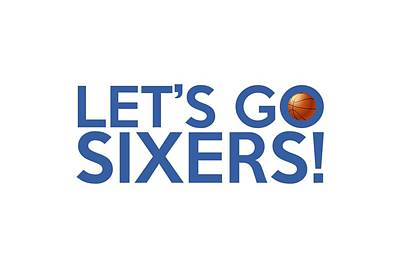 Sixers Digital Art - Let's Go Sixers by Florian Rodarte