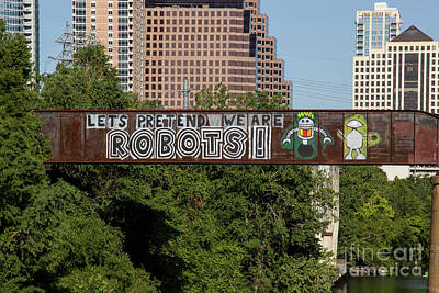 Inspirational Art Display Photograph - Let's Pretend We Are Robots Is A Famous Graffiti Painting On The by Herronstock Prints