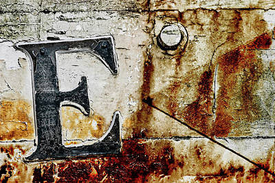 Photograph - Letter E In The Rust by Carol Leigh