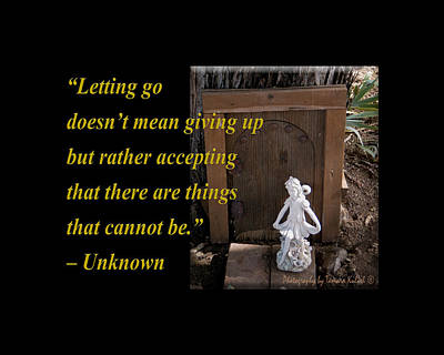 Photograph - Letting Go Doesnt Mean Giving Up by Tamara Kulish