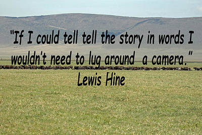 Photograph - Lewis Hine Quote by Tony Murtagh