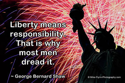 Photograph - Liberty Means Responsibility by Mike Flynn