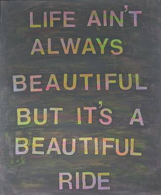 Life Ain't Always Beautiful Art Print