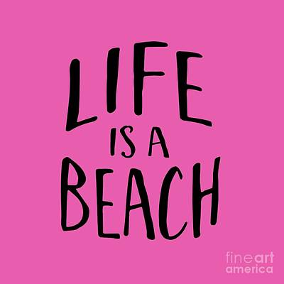 Life Is A Beach Words Black Ink Tee Art Print by Edward Fielding