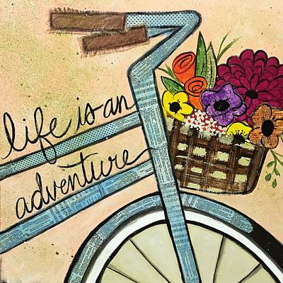 Painting - Life Is An Adventure by Monica Martin