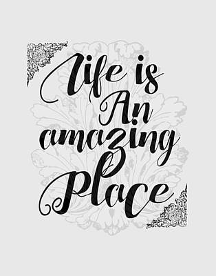 Digital Art - Life Is An Amazing Place - Wall Art Quotes by Wall Art Prints