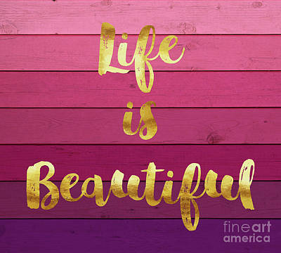 Life Is Beautiful Ombre Painted Wood, Gold Paint Handwriting Art Print by Tina Lavoie