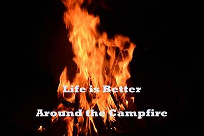 Photograph - Life Is Better Around The Campfire by Jo Jurkiewicz