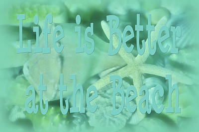Photograph - Life Is Better At The Beach by Angie Tirado