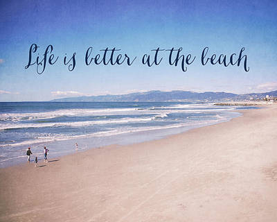 Photograph - Life Is Better At The Beach by Nastasia Cook