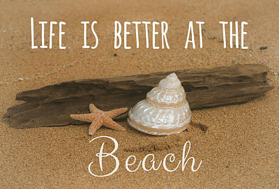 Photograph - Life Is Better At The Beach by Teresa Wilson