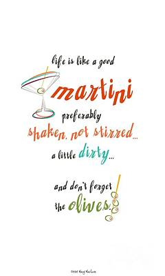 Life Is Like A Good Martini Print by Mary Machare