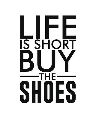 Life Is Short , Buy The Shoes - Minimalist Print - Typography - Quote Poster Art Print