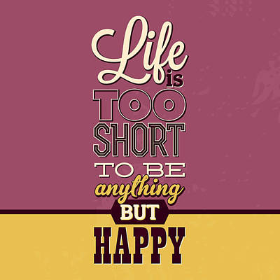 Life Is Too Short Art Print by Naxart Studio