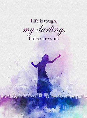 Mixed Media - Life Is Tough My Darling by Rebecca Jenkins