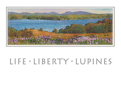 Maine Spring Painting - Life Liberty Lupines by Ernestine Grindal